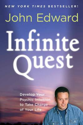 Infinite Quest :  Develop Your Psychic Intuition to Take Charge of Your Life